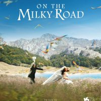 Cinéma : On the milky road